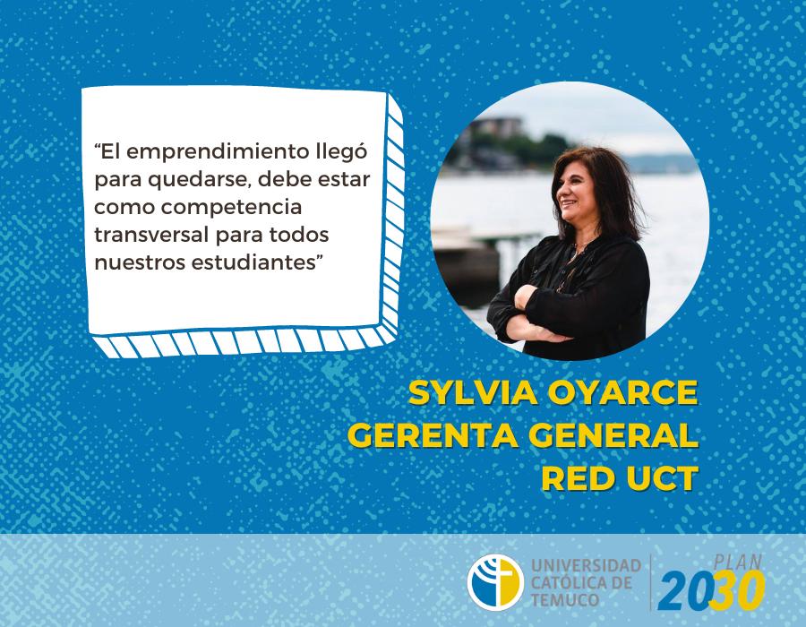 """Sylvia Oyarce, Gerenta RED UCT: """"El emprendimiento llegó para quedarse, debe estar como competencia transversal para todos  nuestros estudiantes"""""""