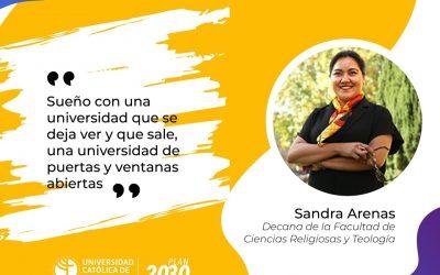 """Sandra Arenas: """"Sueño con una universidad que se deja ver y que sale, una universidad de puertas y ventanas abiertas"""""""